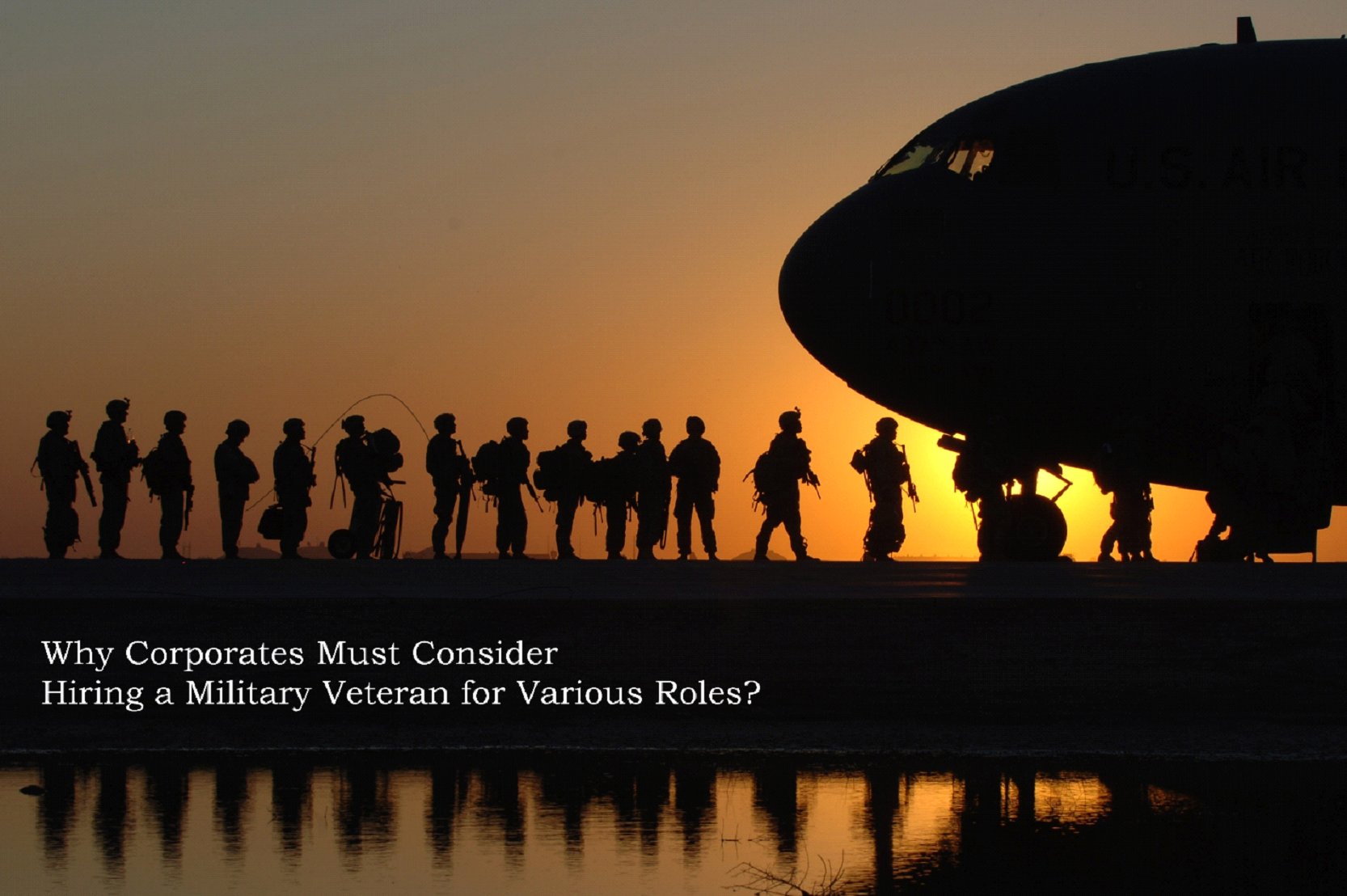 Why Corporates Must Consider Hiring a Military Veteran for Various Roles?